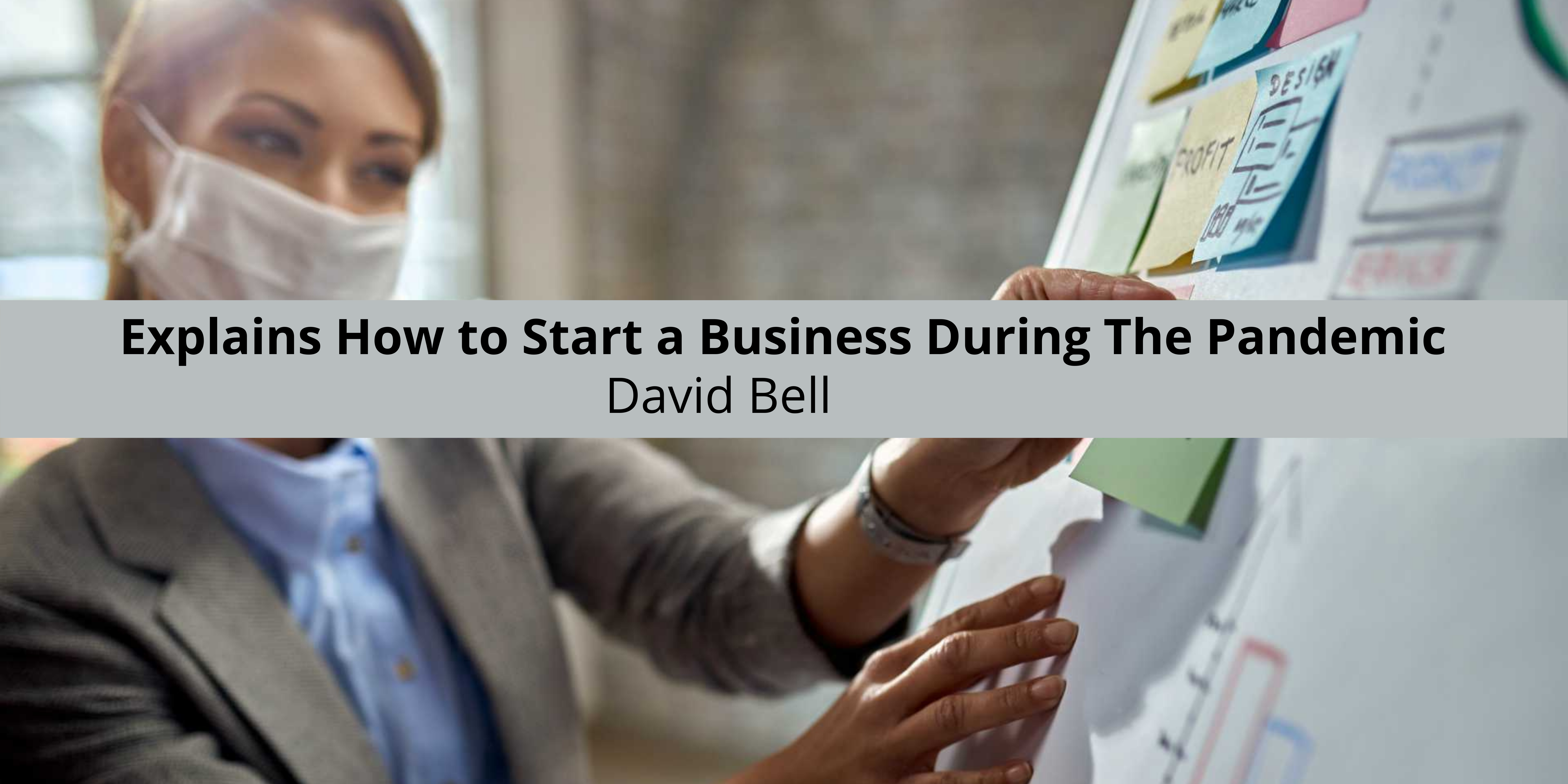 (6) David Bell former Professor of Wharton School of Business Explains How to Start a Business During The Pandemic